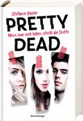 Pretty Dead - Wenn zwei sich lieben, stirbt die Dritte