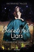 Beautiful Liars, Band 2: Gefährliche Sehnsucht (eBook, ePUB)