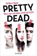 Pretty Dead. Wenn zwei sich lieben, stirbt die Dritte (eBook, ePUB)