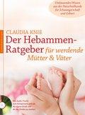 Der Hebammen-Ratgeber für werdende Mütter und Väter (eBook, ePUB)