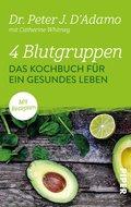 4 Blutgruppen - Das Kochbuch für ein gesundes Leben (eBook, ePUB)