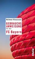 Gebrauchsanweisung für den FC Bayern (eBook, ePUB)