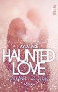 Haunted Love - Perfekt ist Jetzt (eBook, )