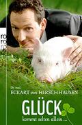 Eckart von Hirschhausen - Glück kommt selten allein ...