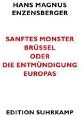 Sanftes Monster Brüssel oder Die Entmündigung Europas (eBook, ePUB/PDF)