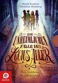 Die unheimlichen Fälle des Lucius Adler 1: Der Goldene Machtkristall (eBook, ePUB)