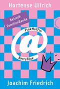 PinkMuffin@BerryBlue 5: PinkMuffin@BerryBlue. Betreff: FamilienBande (eBook, ePUB)