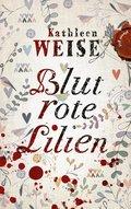 Blutrote Lilien (eBook, ePUB)