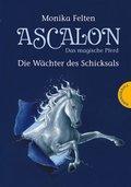 Ascalon - Das magische Pferd 1: Die Wächter des Schicksals (eBook, ePUB)