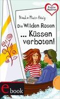 Freche Mädchen - freche Bücher!: Die Wilden Rosen ... Küssen verboten! (eBook, ePUB)