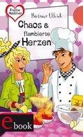 Freche Mädchen - freche Bücher! 22: Chaos & flambierte Herzen (eBook, ePUB)