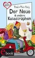 Freche Mädchen - freche Bücher!: Der Neue & andere Katastrophen (eBook, ePUB)