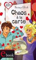 Freche Mädchen - freche Bücher!: Chaos à la carte (eBook, ePUB)