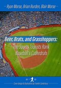 Beer, Brats and Grasshoppers: The Sports Tourists Rank Baseball's Cathedrals (eBook, ePUB)