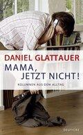 Mama, jetzt nicht! (eBook, ePUB)