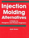 Injection Molding Alternatives