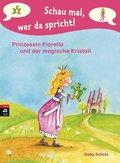 Schau mal, wer da spricht - Prinzessin Fiorella und der magische Kristall