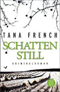 Tana French - Schattenstill