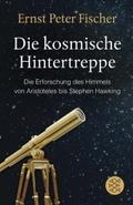 Die kosmische Hintertreppe - Die Erforschung des Himmels von Aristoteles bis Stephen Hawking
