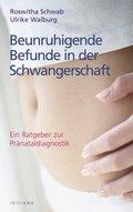 Beunruhigende Befunde in der Schwangerschaft (eBook, ePUB)