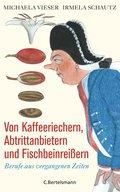 Von Kaffeeriechern, Abtrittanbietern und Fischbeinreißern (eBook, ePUB)