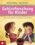 Gehirnforschung für Kinder - Felix und Feline entdecken das Gehirn (eBook, ePUB)