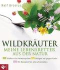 Wildkräuter - meine Lebensretter aus der Natur (eBook, ePUB)