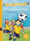Erst ich ein Stück, dann du - 3 Fußballgeschichten (eBook, ePUB)