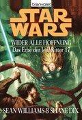 Star Wars. Das Erbe der Jedi-Ritter 17. Wider alle Hoffnung (eBook, ePUB)