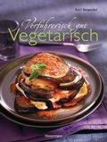 Verführerisch gut: Vegetarisch (eBook, ePUB)