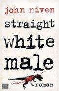 Straight White Male (eBook, ePUB)