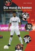 Die musst du kennen - Die besten Fußballspiele(r) aller Zeiten (eBook, ePUB)