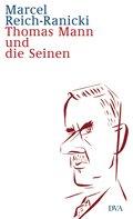 Thomas Mann und die Seinen (eBook, ePUB)