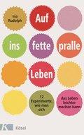 Auf ins fette, pralle Leben (eBook, ePUB)