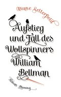 Aufstieg und Fall des Wollspinners William Bellman (eBook, ePUB)