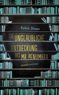 Die unglaubliche Entdeckung des Mr. Penumbra (eBook, ePUB)