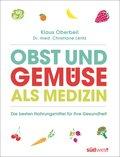Obst und Gemüse als Medizin (eBook, ePUB)