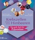 Krebszellen mögen keine Himbeeren - Das große Buch der Prävention (eBook, ePUB)