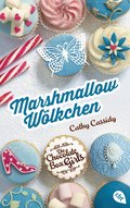 Die Chocolate Box Girls - Marshmallow-Wölkchen (eBook, ePUB)