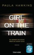Girl on the Train - Du kennst sie nicht, aber sie kennt dich. (eBook, ePUB)