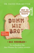 Dumm wie Brot - Das Kochbuch (eBook, ePUB)