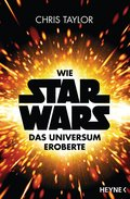 Wie Star Wars™ das Universum eroberte (eBook, ePUB)