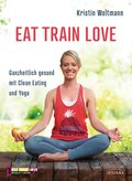 EAT TRAIN LOVE (eBook, ePUB)