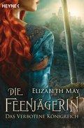 Die Feenjägerin - Das verbotene Königreich (eBook, ePUB)