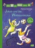Erst ich ein Stück, dann du - Jakob und die Weltraumkicker (eBook, ePUB)