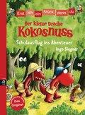Erst ich ein Stück, dann du - Der kleine Drache Kokosnuss - Schulausflug ins Abenteuer (eBook, ePUB)