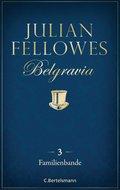 Belgravia (3) - Familienbande (eBook, ePUB)