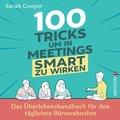 100 Tricks, um in Meetings schlau zu wirken (eBook, ePUB)