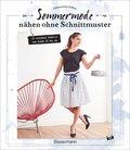 Sommermode nähen ohne Schnittmuster (eBook, )