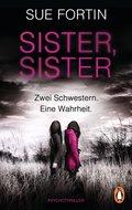 Sister, Sister - Zwei Schwestern. Eine Wahrheit. (eBook, ePUB)